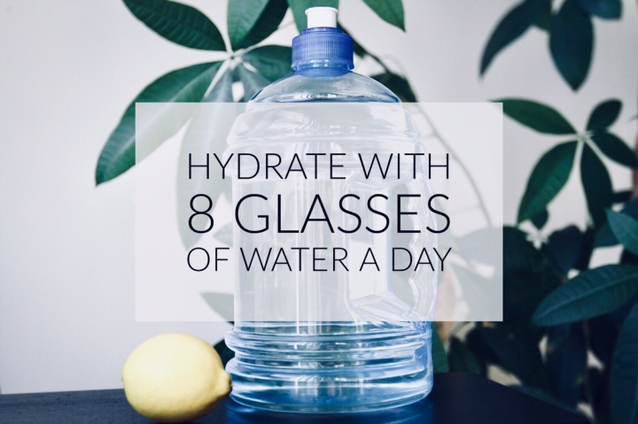 STAYING HYDRATED WITH 8 OR MORE GLASSES OF WATER A DAY