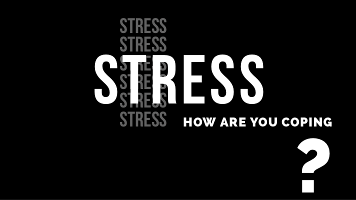 DEALING WITH STRESS AND A FEW SIMPLE TIPS TO HELP MANAGE